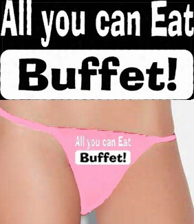 All You Can Eat Buffet Thong