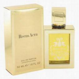 Reem Acra Perfmue By Reem Acra, 1.7 Oz Eau Dee Parfum Sprayy For Women
