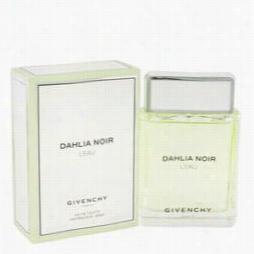 Dahlia Noir L'eau Cologne By Givenchy, 4 .2 Oz Eau De Toilette Spray For Women